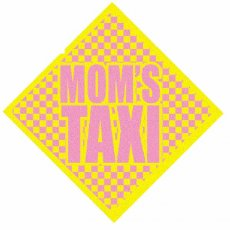 MOM'S TAXI CAR SIGN