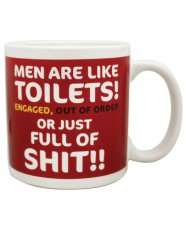 Attitude Mug Men are Like Toilets! Engaged Out of Service or Just Full of Shit