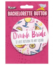 Bachelorette Button - Drunk Bride