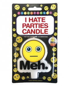 I HATE PARTIES CANDLE MEH.